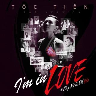 I'm In Love (Phụ Nữ Là Để Yêu) - Tóc TiênBigDaddyJustaTeeTouliver