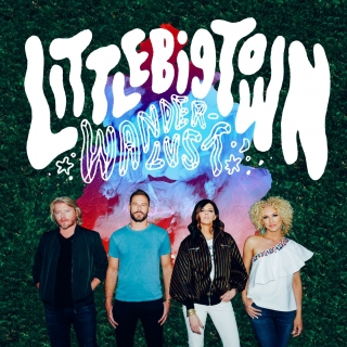 Wanderlust - Little Big Town