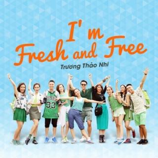 I'm Fresh And Free - Trương Thảo Nhi