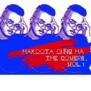 The Covers (Vol 1) - Hakoota Dũng Hà