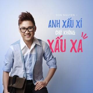 Anh Xấu Xí Chứ Không Xấu Xa - Don Nguyễn