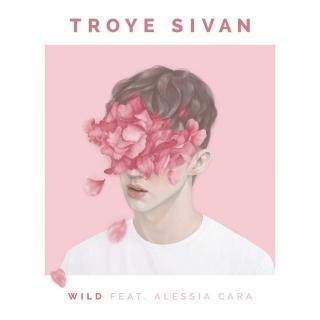 Wild (Single) - Troye Sivan