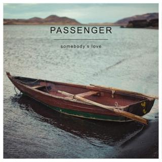 Somebody's Love (Single) - Passenger
