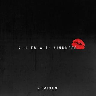 Kill Em With Kindness (Remixes) - Selena Gomez