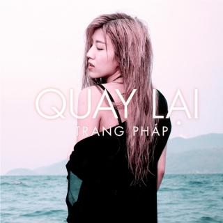 Quay Lại (Single) - Trang Pháp