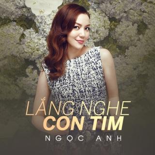 Lắng Nghe Con Tim - Nguyễn Ngọc Anh