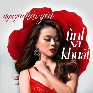 Tình Xa Khuất (Single) - Nguyễn Hải Yến