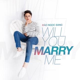 Will You Marry Me (Single) - Đào Ngọc Sang
