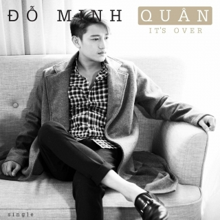 It's Over (Single) - Đỗ Minh Quân