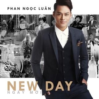 New Day - Ngày Mới (Single) - Phan Ngọc Luân