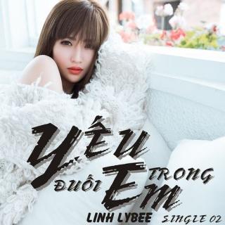 Yếu Đuối Trong Em (Single) - Linh LyBee