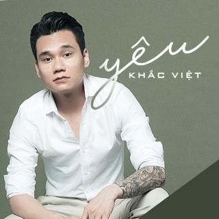 Yêu (Single) - Khắc Việt