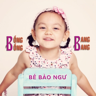 Bống Bống Bang Bang (Single) - Bé Bào Ngư