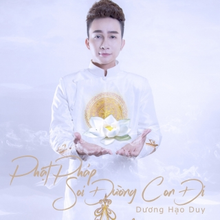 Phật Pháp Soi Đường Con Đi - Dương Hạo Duy