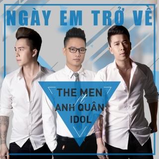 Ngày Em Trở Về - The Men, Anh Quân Idol