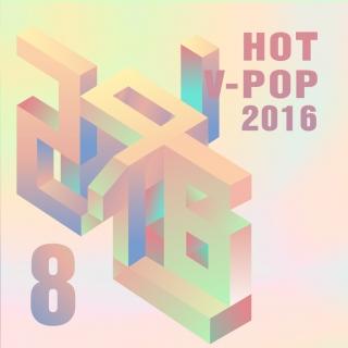 Nhạc Hot Việt Tháng 08/2016 - Various Artists