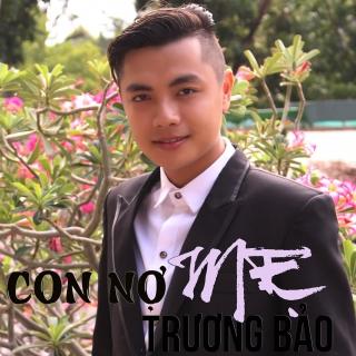 Con Nợ Mẹ - Trương Bảo