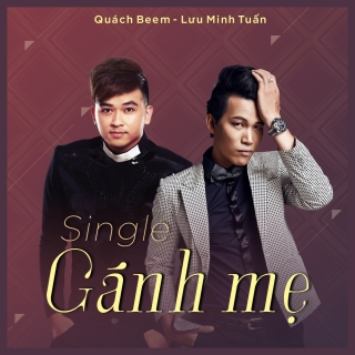 Gánh Mẹ (Single) - Quách Beem, Lưu Minh Tuấn