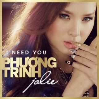 I Need You - Phương Trinh Jolie