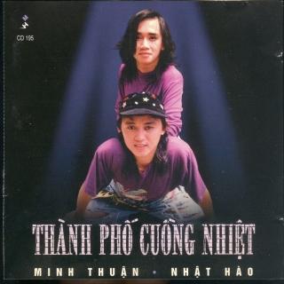 Thành Phố Cuồng Nhiệt - Minh ThuậnNhật Hào