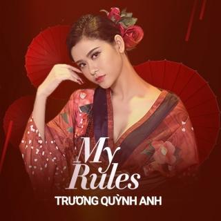 My Rules - Trương Quỳnh Anh