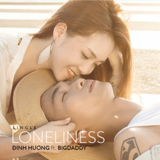Loneliness (Single) - BigDaddy, Đinh Hương