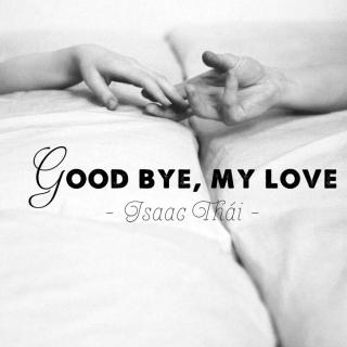 Goodbye My Love (Single) - Isaac Thái