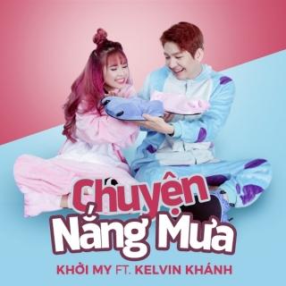 Chuyện Nắng Mưa - Khởi My, Kelvin Khánh
