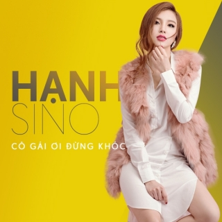 Cô Gái Ơi Đừng Khóc (Single) - Hạnh Sino