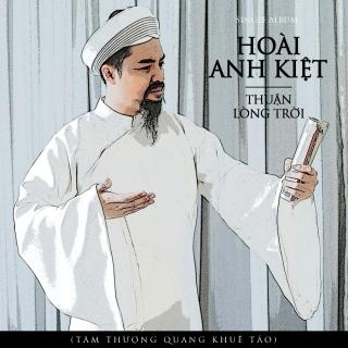 Thuận Lòng Trời (Single) - Hoài Anh Kiệt