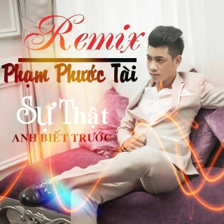 Phạm Phước Tài Remix - Phạm Phước Tài