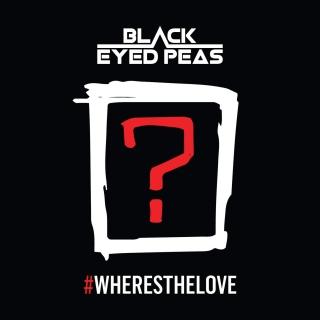 #WheresTheLove (Single) - The Black Eyed Peas