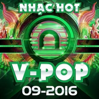 Nhạc Hot Việt Tháng 09/2016 - Various Artists