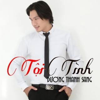 Tội Tình - Dương Thanh Sang