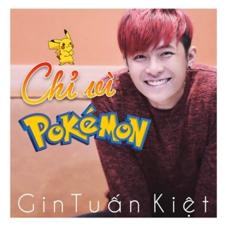 Chỉ Vì Pokemon (Single) - Gin Tuấn Kiệt