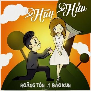 Hãy Hứa (Single) - Hoàng Tôn