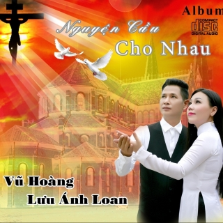 Nguyện Cầu Cho Nhau - Lưu Ánh Loan, Vũ Hoàng