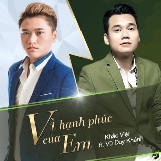 Vì Hạnh Phúc Của Em (Single) - Khắc Việt, Vũ Duy Khánh