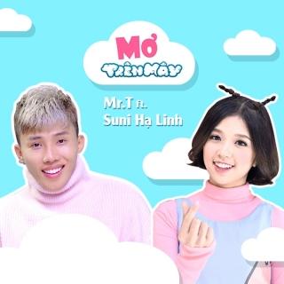 Mơ Trên Mây (Single) - Mr.T, Suni Hạ Linh