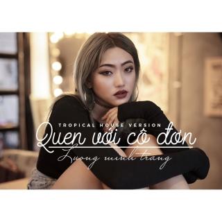 Quen Với Cô Đơn (Remix Single) - Lương Minh Trang