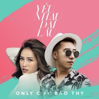Yêu Nhau Dài Lâu (Single) - Only C