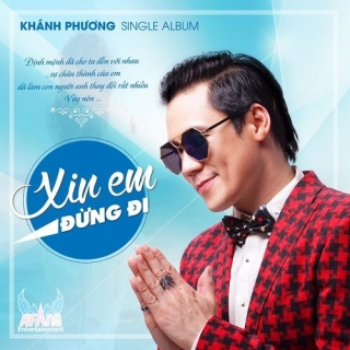 Xin Em Đừng Đi (Single) - Khánh Phương