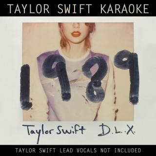 Taylor Swift Karaoke: 1989 (Deluxe Edition) - Taylor Swift