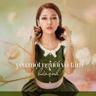 Yêu Một Người Vô Tâm (Single) - Bảo Anh