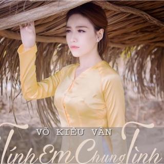Tính Em Chung Tình - Võ Kiều Vân