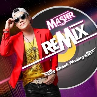 Master Remix - Khánh Phương