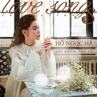 Gửi Người Yêu Cũ - Love Songs Collection 3 - Hồ Ngọc Hà