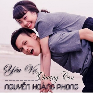Yêu Vợ Thương Con - Nguyễn Hoàng Phong