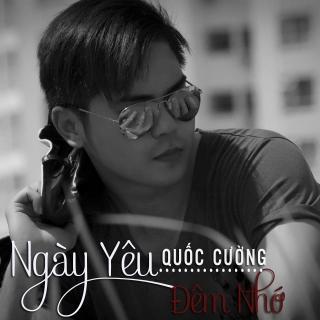 Ngày Yêu Đêm Nhớ (DJ Hiếu Phan Remix) - Quốc Cường