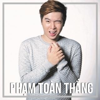 Những Sáng Tác Hay Nhất Của Phạm Toàn Thắng - Various Artists